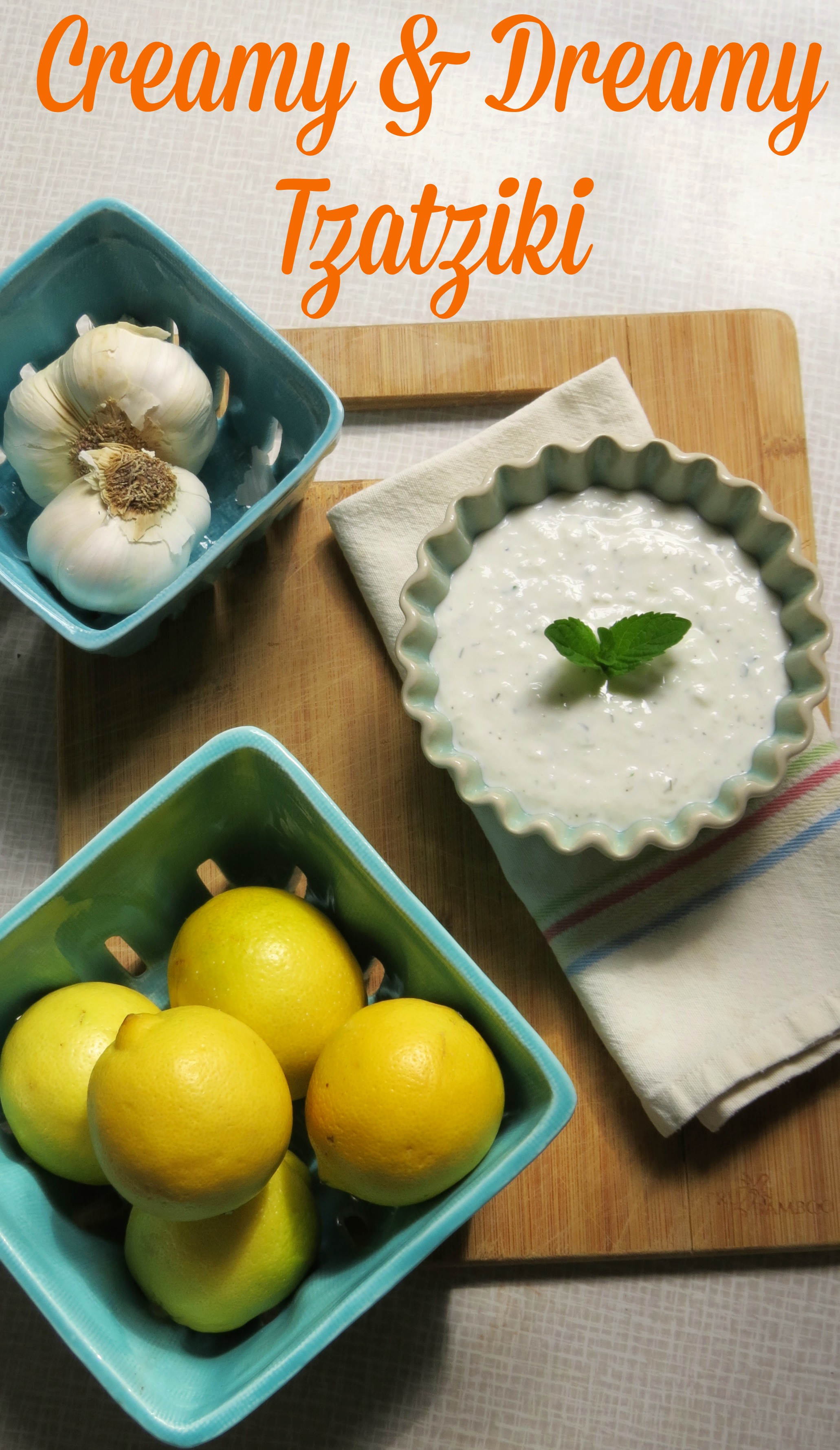 creamy and dreamy tzatziki